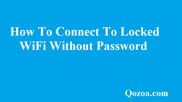 How To Connect To Locked WiFi Without Password