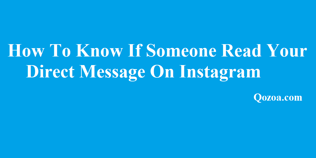 How To Know If Someone Read Your Direct Message On Instagram