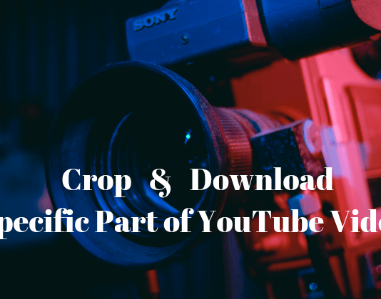 How To Crop & Download Specific Part of YouTube Videos
